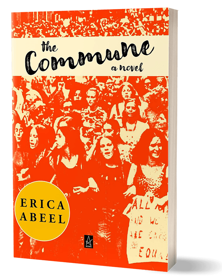 The Commune by Erica Abeel